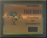 Proud Member of the Fair Oaks Chamber of Commerce since 2003